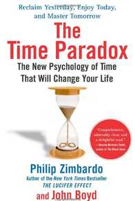 The Time Paradox: The New Psychology of Time That Will Change Your Life Cover