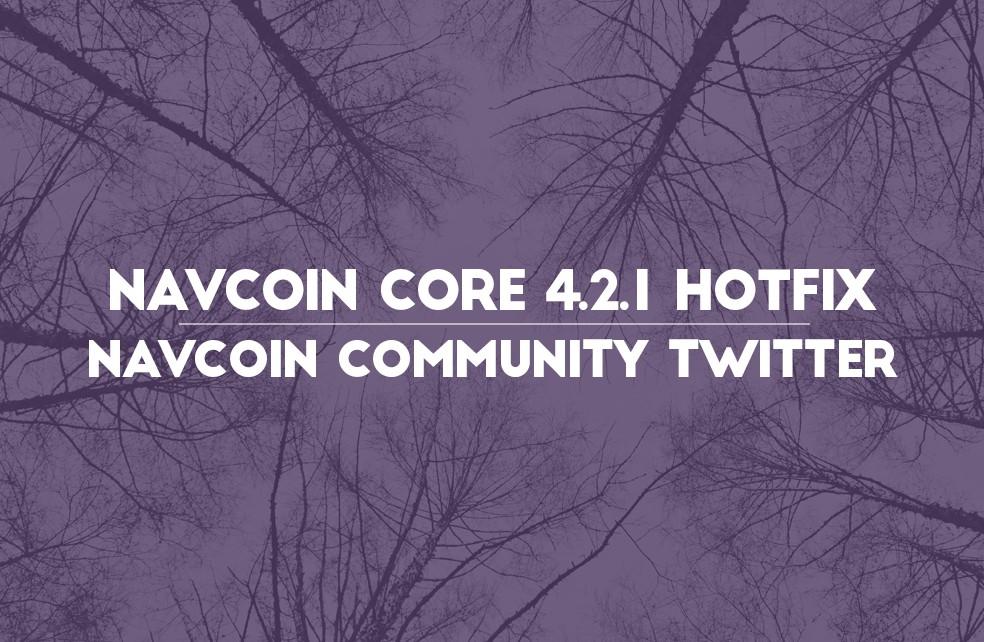 NavCoin Core 4.2.1 Hotfix & NavCoin Community Twitter