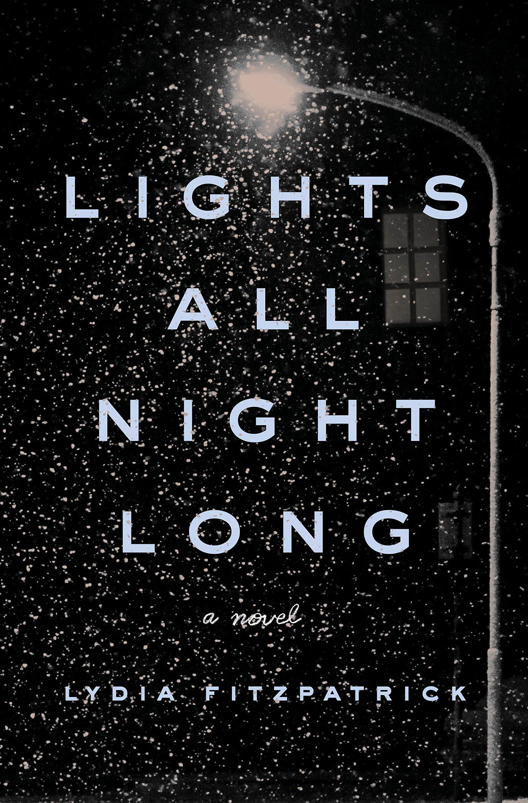 Lights All Night Long: A Novel