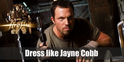 Jayne Cobb often wears a light brown T-shirt with regular pants, and equipped with fire arms