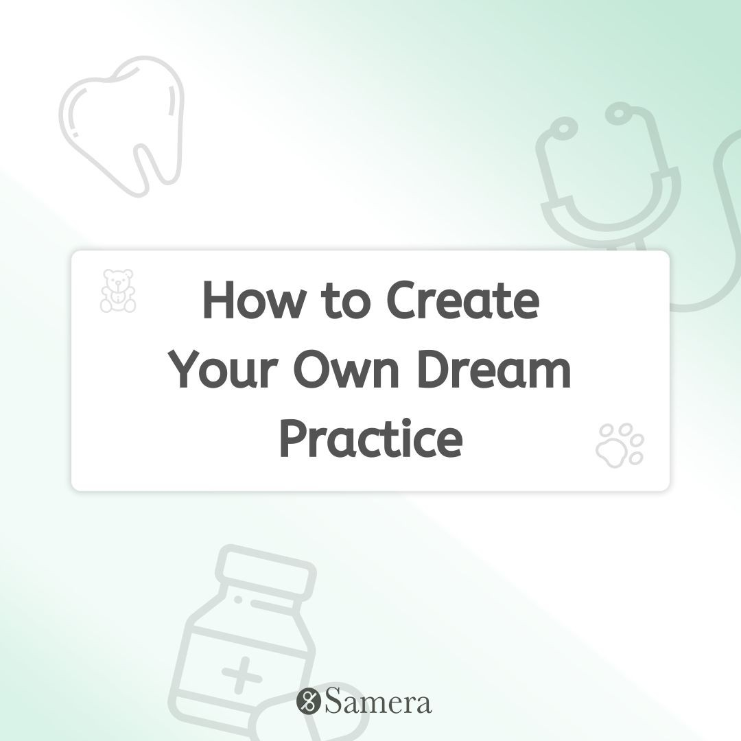 How to Create Your Own Dream Practice