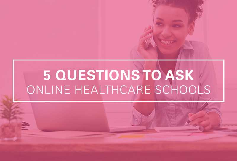 5 Critical Questions to Ask Online Healthcare Schools