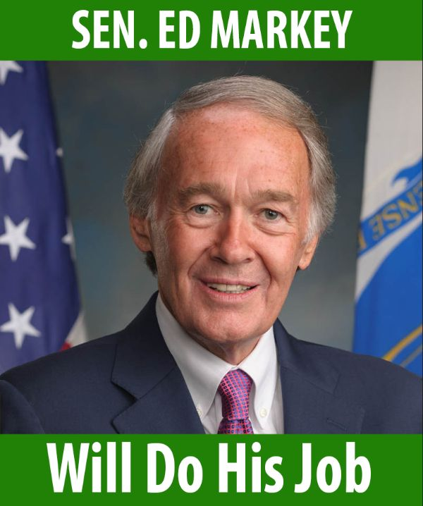 Senator Markey will do his job!