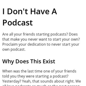 I Don't Have A Podcast
