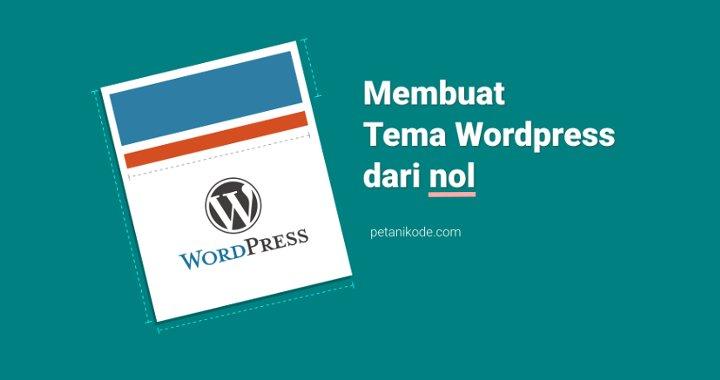Cara Membuat Tema Wordpress Sendiri dari Nol