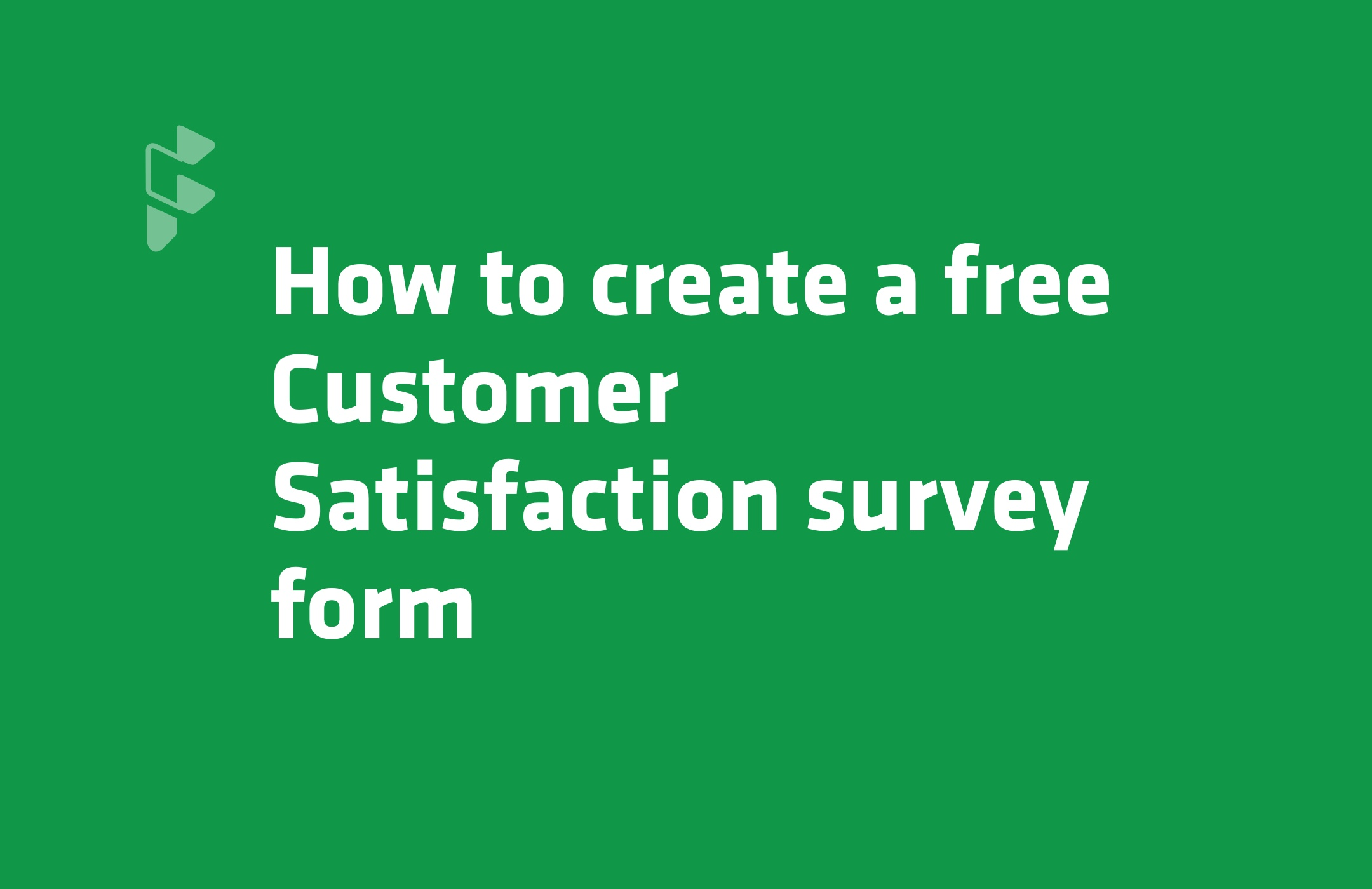 How to create a Customer Satisfaction survey - Formsure