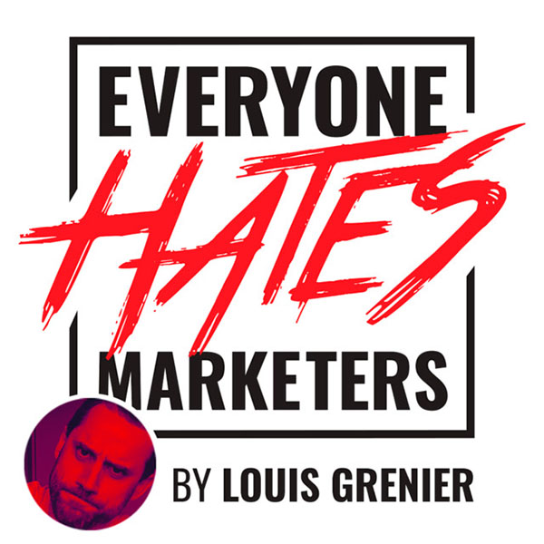 Everyone Hates Marketers