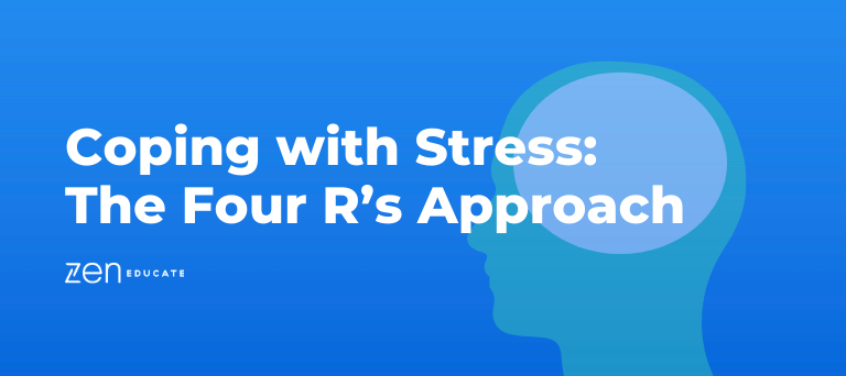 Coping with Stress: The 4 R's Approach