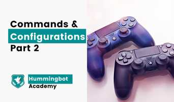 Extracting the best value from your Hummingbot - Commands part 2 and Global Configurations