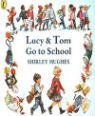 Lucy and Tom go to school by Shirley Hughes