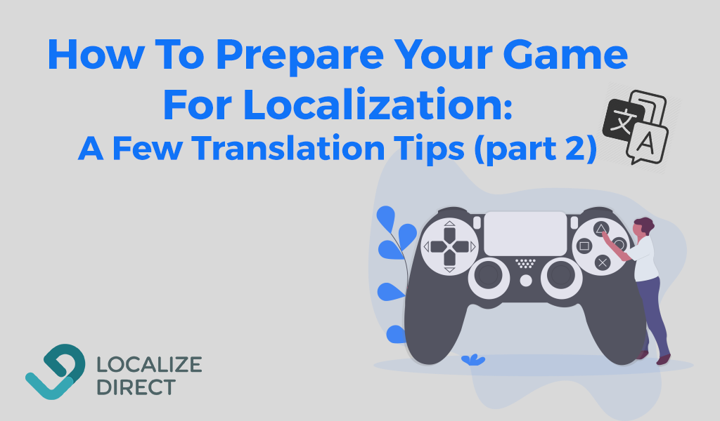 How To Prepare Your Game For Localization: A Few Translation Tips (part 2)