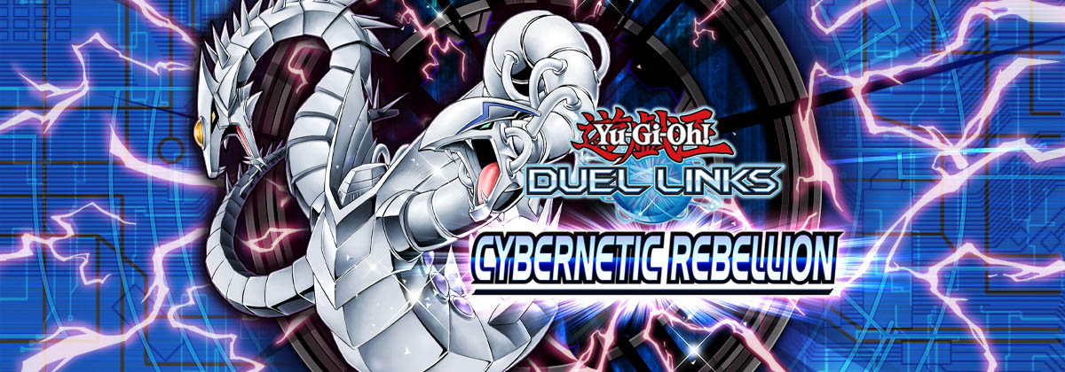 New Main Box: Cybernetic Rebellion | YuGiOh! Duel Links Meta