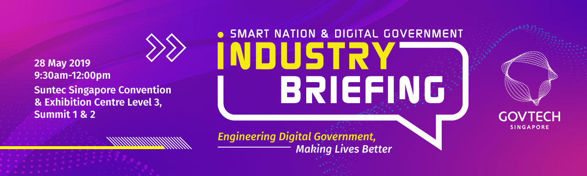 Smart Nation and Digital Government Industry Briefing 2019