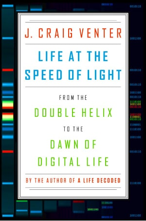 Life at the Speed of Light by Craig Venter