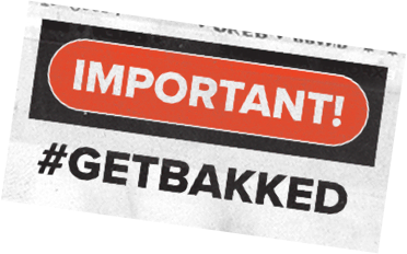 Bakked Extracts - Important - #GETBAKKED