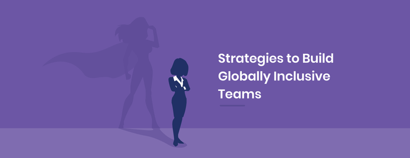 3 Lessons on Building Globally Inclusive Teams from a Woman in Tech