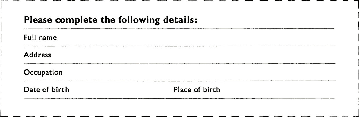Form with title Please complete the following details. Full name, blank field. Address, blank field. Occupation, blank field. Date of birth, blank field. Place of birth, blank field.