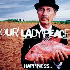 Our Lady Peace Happiness Is Not a Fish That You Can Catch album cover