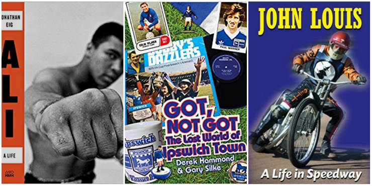 Ali: a life, Got, Not Got: the lost world of Ipswich Town, A Life in Speedway