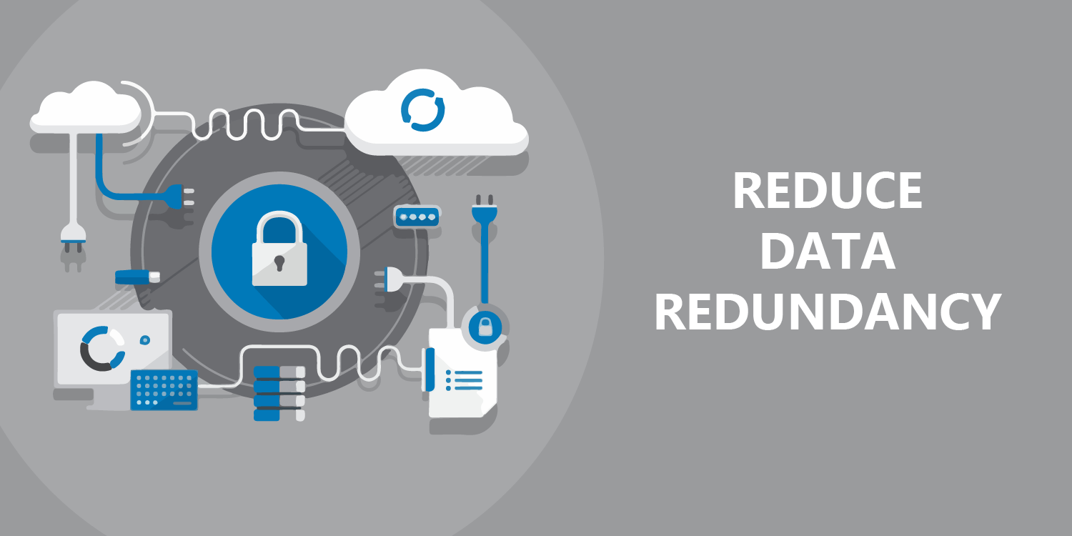 Reduce Data Redundancy