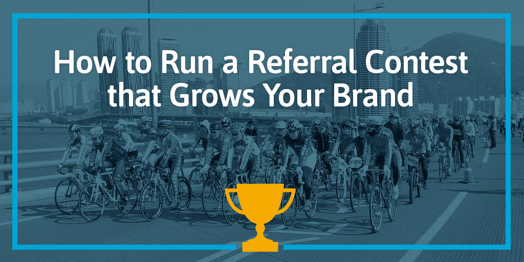 How-to-Run-a-Referral-Contest-that-Grows-Your-Brand