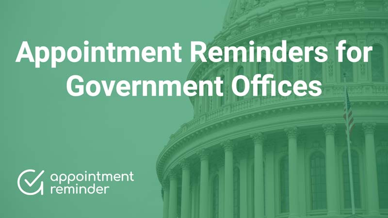 Government agencies, offices, and institutions | AppointmentReminder.com