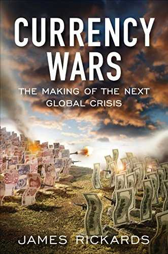 Currency Wars: The Making of the Next Global Crisis Cover