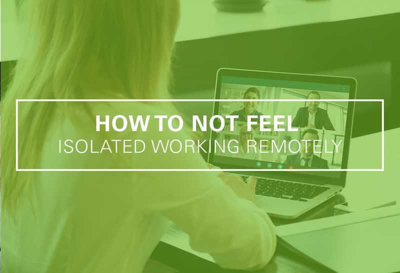 How to Not Feel Isolated Working Remotely