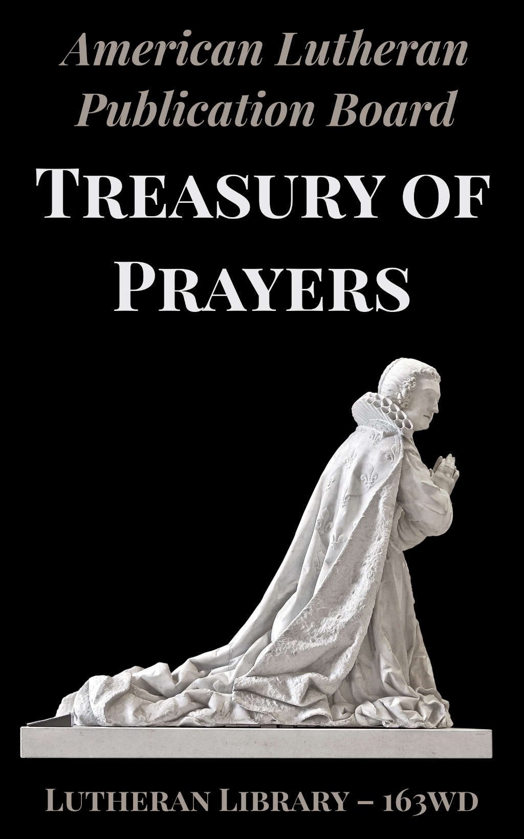 A Lutheran Treasury of Prayers by the American Lutheran Publication Board