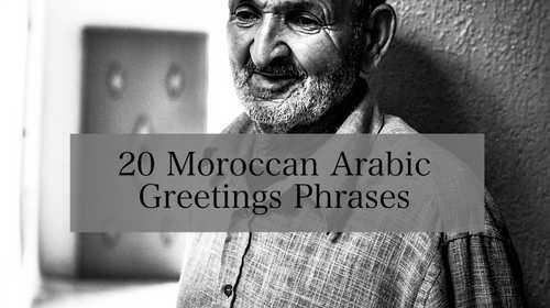 20 Moroccan Arabic Greetings Phrases