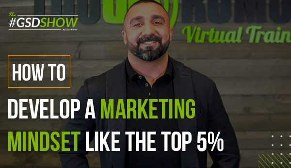 Develop a Marketing Mindset Like Fitness Studios in the Top 5% | The GSD Show