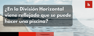 ¿En la división horizontal viene reflejado que se puede hacer una piscina?