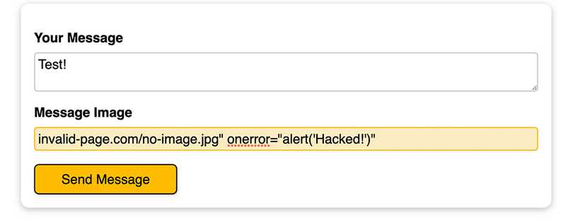 "Set the image url to invalid-page.com/no-image.jpg"" onerror=""alert('Hacked!')""."
