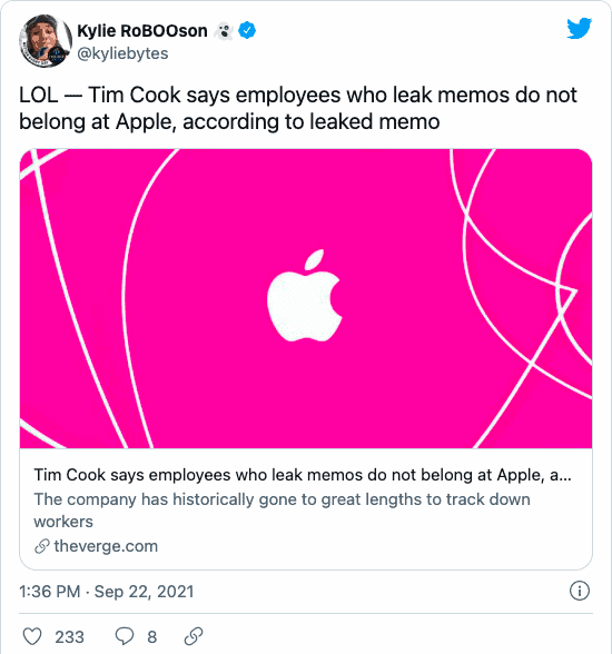 """Kylie RoBOOson 👻 (@kyliebytes) on Twitter: """"LOL — Tim Cook says employees who leak memos do not belong at Apple, according to leaked memo https://www.theverge.com/2021/9/22/22687747/tim-cook-employee-leak-memos-do-not-belong-at-apple"""""""