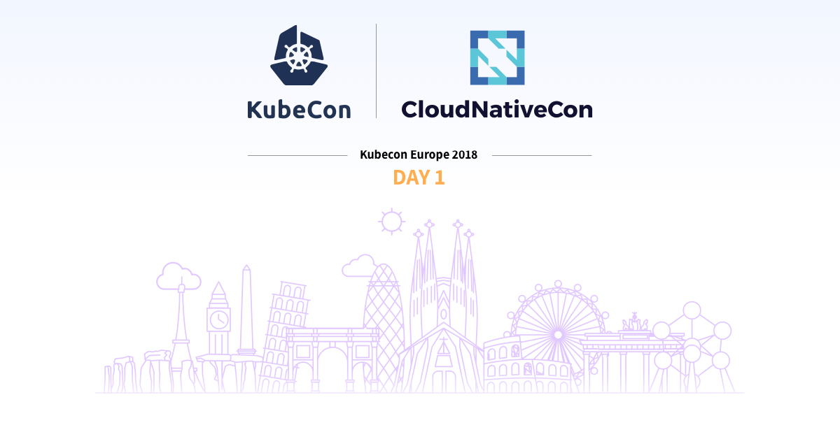 Kubecon 2018 EU : Day1 – Remote Attendee Notes