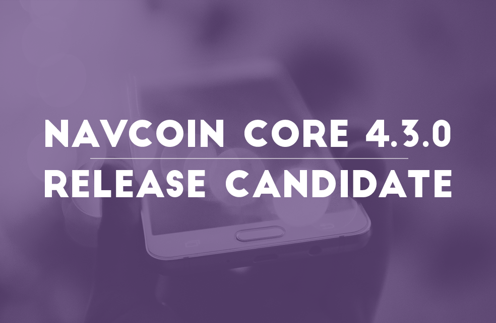 NavCoin Core 4.3.0 Release Candidate