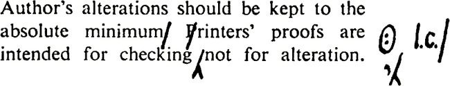 "Author's alterations should be kept to the absolute minimum, forwards slash mark, Printers"" (P has forward slash crossed out) proofs are intended for checking (forwards slash with leg) not for alteration. (Circled colon), (l.c. forwards slash), (quote forwards slash with leg)."