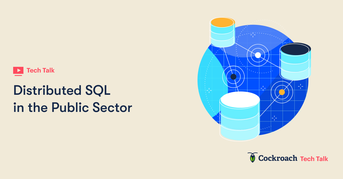 Distributed SQL and Cloud-Native Apps in the Public Sector