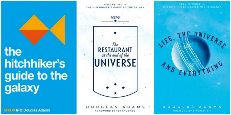 The Hitchhiker's Guide to the Galaxy, The Restaurant at the End of the Universe, Life, the Universe and Everything