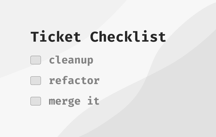 Front-End Checklist for Ticket Completion