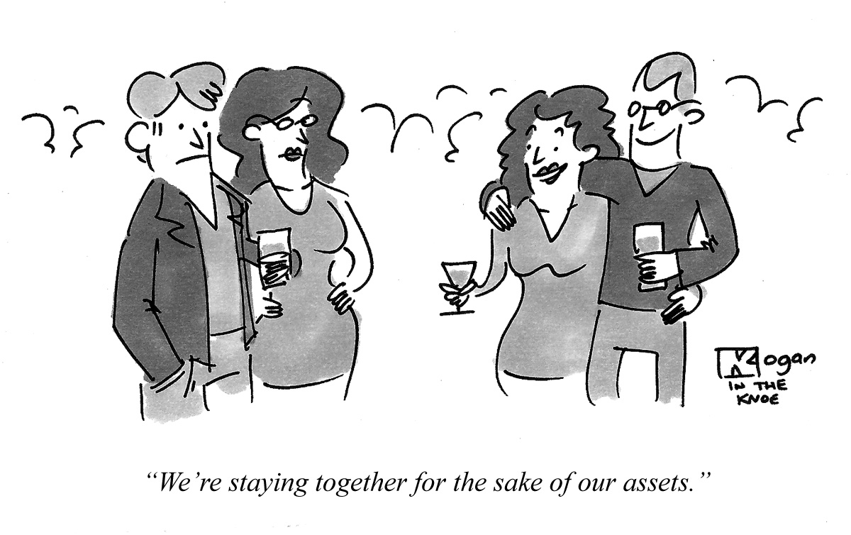 We're staying together for the sake of our assets.