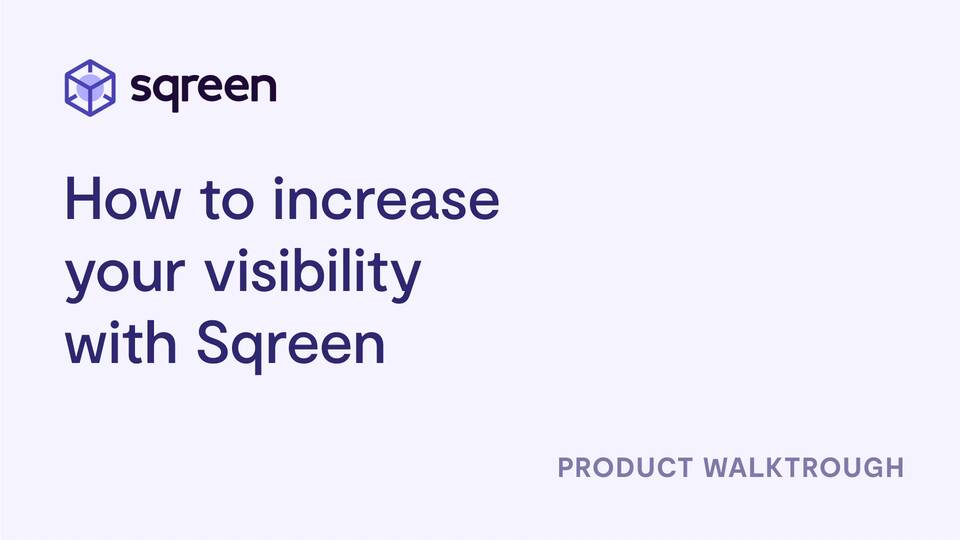 How to increase your visibility with Sqreen