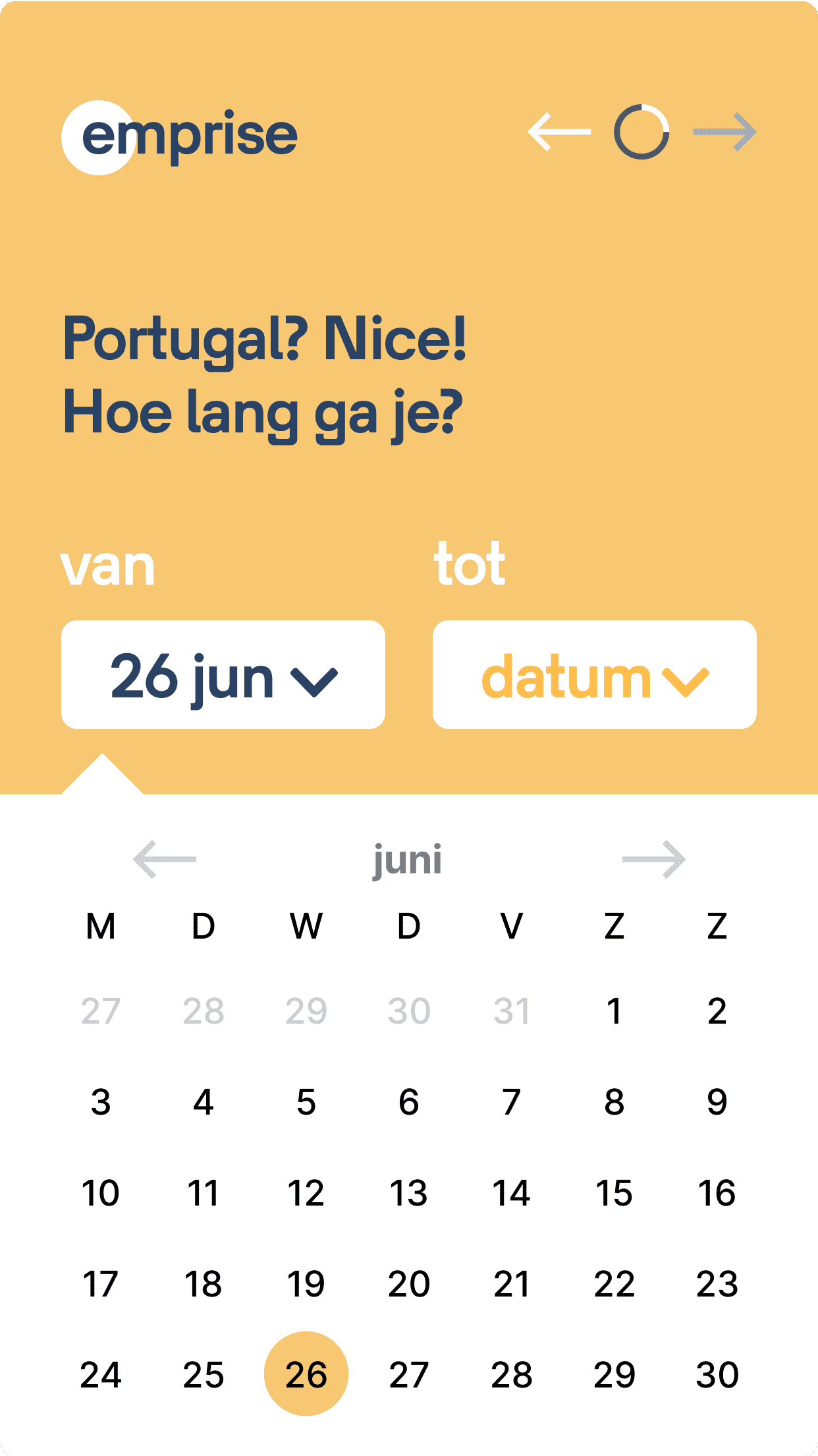 A date picker to set the duration of your trip.