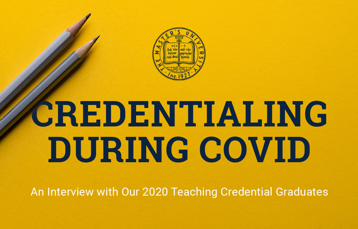 Credentialing During COVID: An Interview with Our 2020 Teaching Credential Graduates