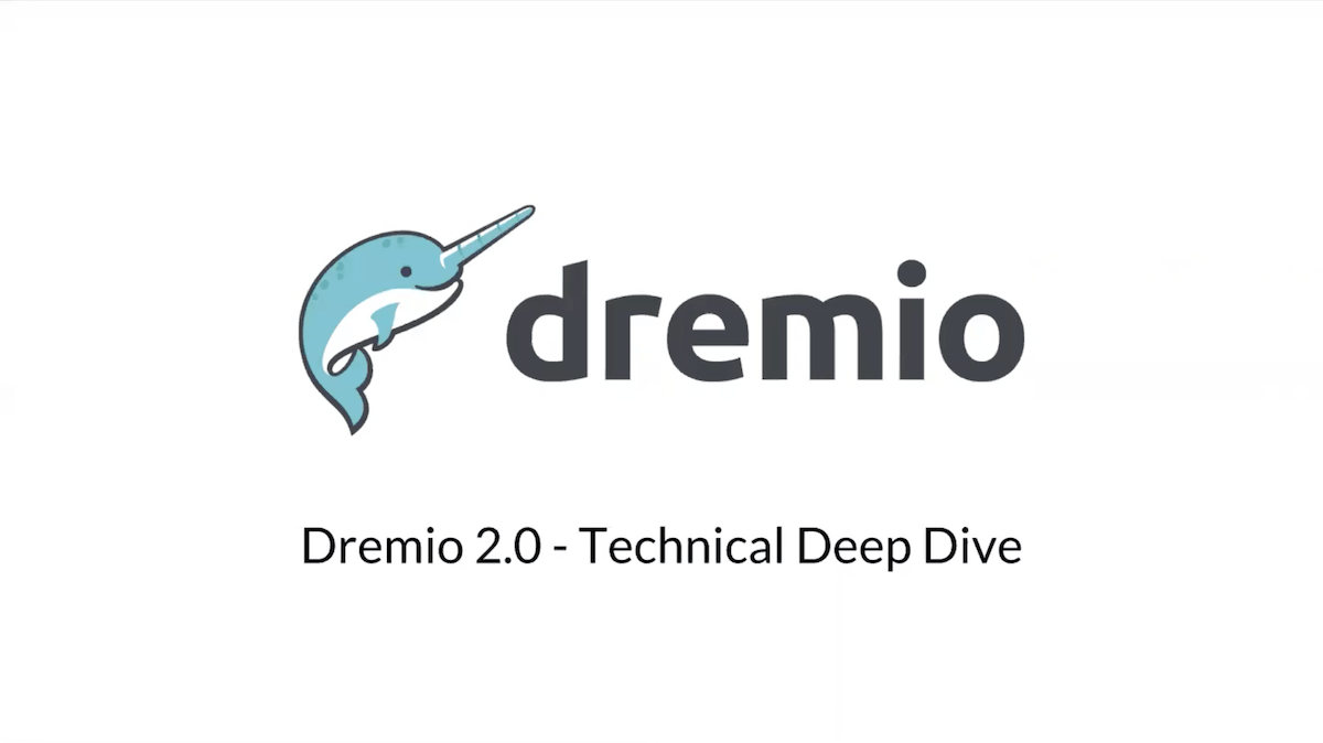 Dremio 2.0 Key Technical Deep Dive