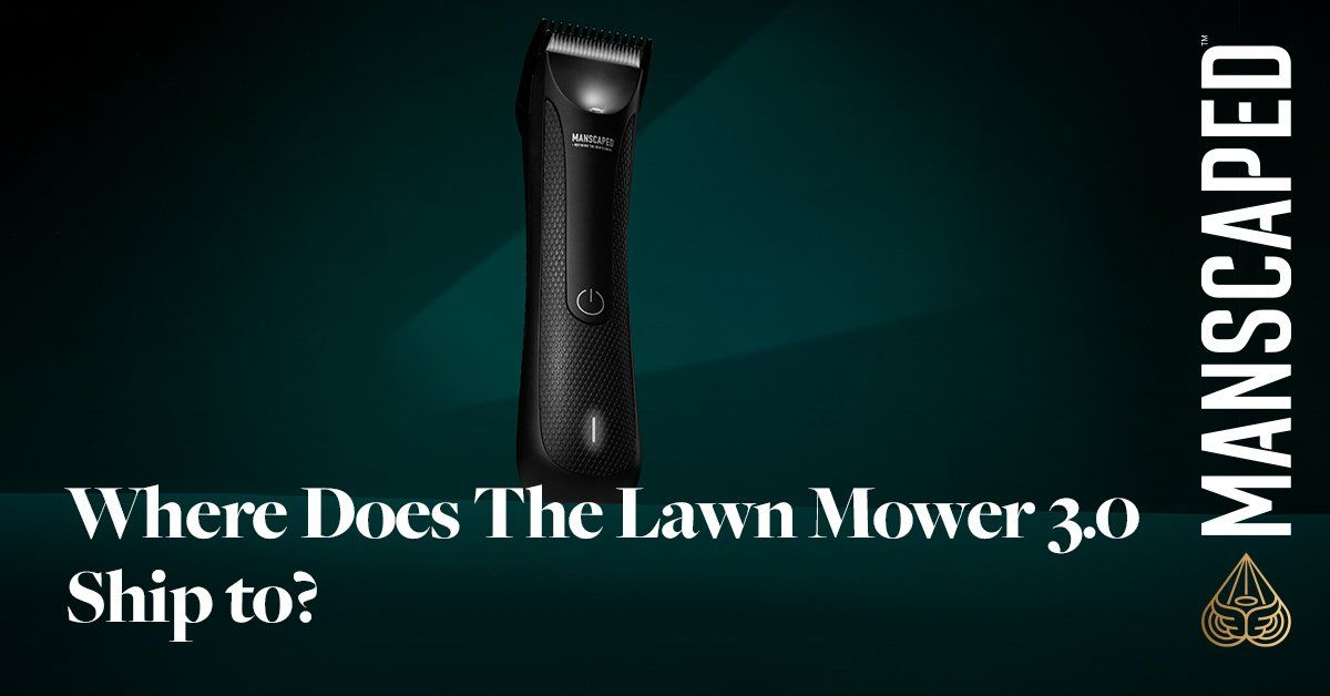 Where Does The Lawn Mower® 3.0 Ship to?