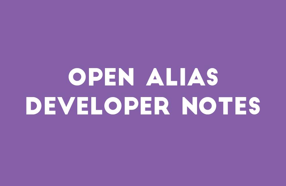 Open Alias Developer Notes