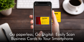 Go paperless, Go Digital: Easily Scan Business Cards to Your Smartphone