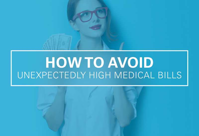 How to Avoid Unexpectedly High Medical Bills