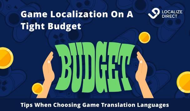 Game Localization On A Tight Budget - Tips When Choosing Game Translation Languages